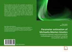 Bookcover of Parameter estimation of Michaelis-Menten kinetics