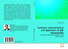 Buchcover von Synthesis, characterization and application of α/β-oligopeptides