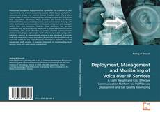 Bookcover of Deployment, Management and Monitoring of Voice over IP Services