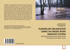 Couverture de FLOODPLAIN DELINEATION USING GIS BASED RIVER ANALYSIS SYSTEM