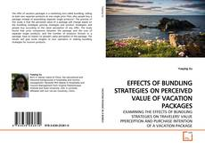 Bookcover of EFFECTS OF BUNDLING STRATEGIES ON PERCEIVED VALUE OF VACATION PACKAGES