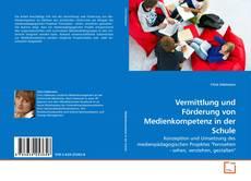 Buchcover von Vermittlung und Förderung von Medienkompetenz in der Schule