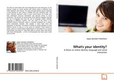 Bookcover of What's your identity?
