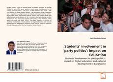 Bookcover of Students' involvement in 'party politics': Impact on Education