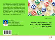 Bookcover of Phonetic Environment and F1-F2 frequencies of French Oral Vowels