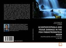 Portada del libro de ACANTHOCEPHALA AND TISSUE DAMAGE IN THE FISH PARASTROMATEUS NIGER