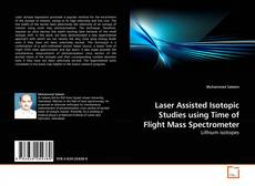 Laser Assisted Isotopic Studies using Time of Flight Mass Spectrometer kitap kapağı