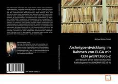 Buchcover von Archetypentwicklung im Rahmen von ELGA mit CEN prEN13606-2