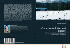Обложка Crane, its evolution and biology