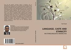 Bookcover of LANGUAGE, CASTE AND ETHNICITY