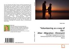 "Bookcover of ""Volunteering as a way of life"": Alter - Migration - Ehrenamt"