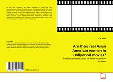 Bookcover of Are there real Asian American women in Hollywood movies?