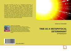 Couverture de TIME AS A METAPHYSICAL DETERMINANT