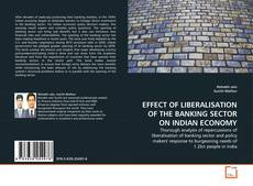 Bookcover of EFFECT OF LIBERALISATION OF THE BANKING SECTOR ON INDIAN ECONOMY