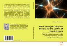 Bookcover of Novel Intelligent Adaptive Designs for the Control of Smart Systems