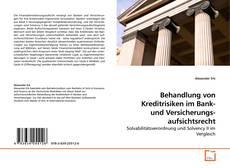 Couverture de Behandlung von Kreditrisiken im Bank- und Versicherungsaufsichtsrecht