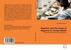 Copertina di Negation and the Scope of Negation in Yorùbá Mòfòlí