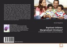 Bookcover of Baptised children: Marginalised Christians?