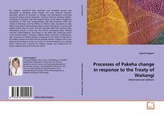 Bookcover of Processes of Pakeha change in response to the Treaty of Waitangi