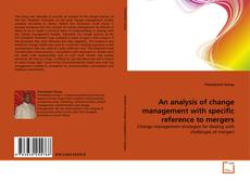 An analysis of change management with specific reference to mergers kitap kapağı