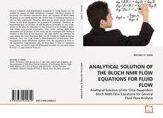 Copertina di ANALYTICAL SOLUTION OF THE BLOCH NMR FLOW EQUATIONS FOR FLUID FLOW
