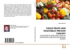 Portada del libro de COULD FRUITS AND VEGETABLES PREVENT CANCER?
