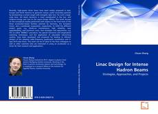 Bookcover of Linac Design for Intense Hadron Beams