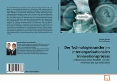 Portada del libro de Der Technologietransfer im inter-organisationalen Innovationsprozess