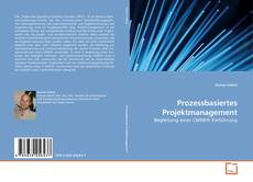 Bookcover of Prozessbasiertes Projektmanagement