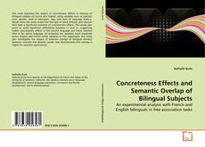 Bookcover of Concreteness Effects and Semantic Overlap of Bilingual Subjects