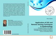 Couverture de Application of GIS and Remote Sensing Techniques in Epidemiology