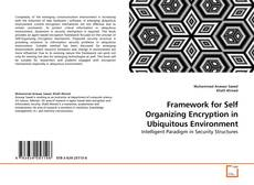 Bookcover of Framework for Self Organizing Encryption in Ubiquitous Environment
