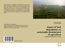 Bookcover of Impact of land degradation on sustainable development of agriculture