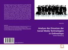 Analyse des Einsatzes der Social Media Technologien in Onlineshops的封面