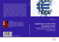 Couverture de Legitimacy in and of the European Union