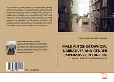 Bookcover of MALE AUTOBIOGRAPHICAL NARRATIVES AND GENDER IMPERATIVES IN NIGERIA: