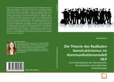 Bookcover of Die Theorie des Radikalen Konstruktivismus im Kommunikationsmodell NLP