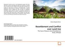 Bookcover of Resettlement and Conflict over Land Use