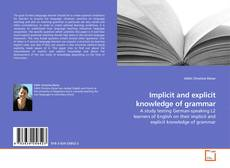 Bookcover of Implicit and explicit knowledge of grammar