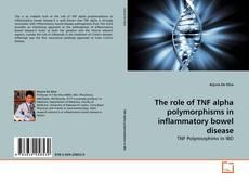 Portada del libro de The role of TNF alpha polymorphisms in inflammatory bowel disease