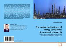 Bookcover of The excess stock returns of energy companies: A comparative analysis
