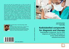 Bookcover of Radiolabelled compounds for diagnosis and therapy