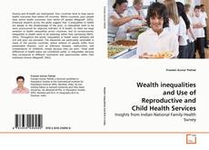 Обложка Wealth inequalities and Use of Reproductive and Child Health Services