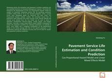 Pavement Service Life Estimation and Condition Prediction kitap kapağı