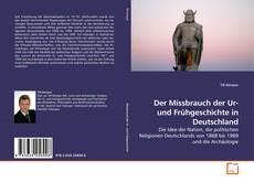 Обложка Der Missbrauch der Ur- und Frühgeschichte in Deutschland
