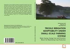 Bookcover of TRICKLE IRRIGATION ADOPTABILITY UNDER SMALL-SCALE FARMING SYSTEM