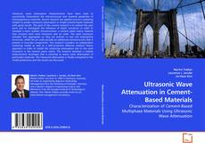 Bookcover of Ultrasonic Wave Attenuation in Cement-Based Materials