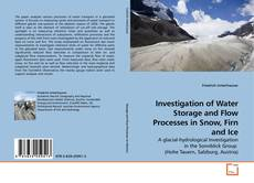 Investigation of Water Storage and Flow Processes in Snow, Firn and Ice kitap kapağı