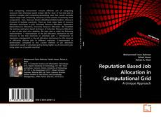 Bookcover of Reputation Based Job Allocation in Computational Grid