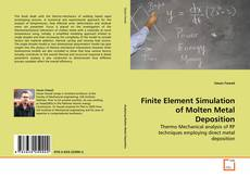 Bookcover of Finite Element Simulation of Molten Metal Deposition